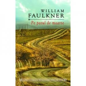 Pe patul de moarte -William Faulkner