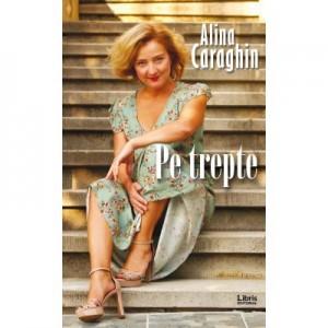 Pe trepte - Alina Caraghin