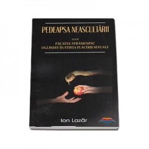 Pedeapsa neascultarii sau Pacatul stramosesc oglindit in stihia placerii sexuale - Ion Lazar