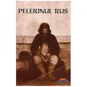 Pelerinul rus. Traducere din limba rusa de Arhimandrit Paulin Lecca