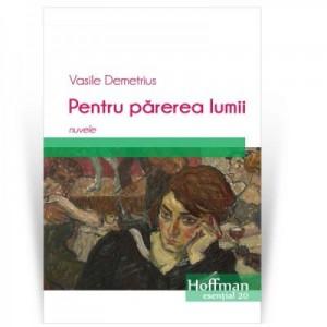 Pentru parerea lumii - Vasile Demetrius