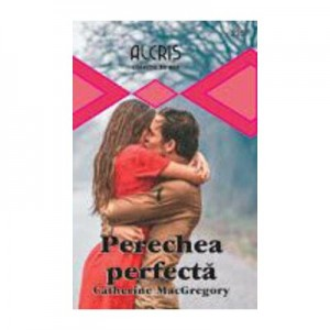 Perechea perfecta - Catherine MacGregory