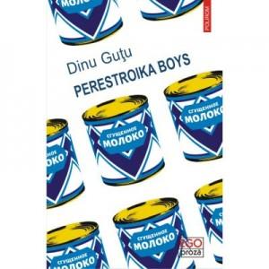 Perestroika Boys - Dinu Gutu