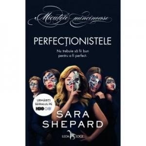 Perfectionistele - Sara Shepard