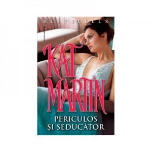 Periculos si seducator - Kat Martin