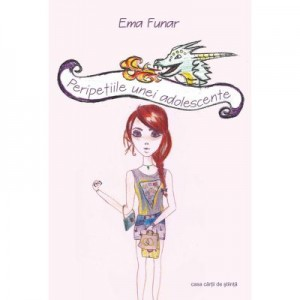 Peripetiile unei adolescente - Ema Funar