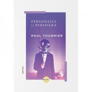 Personajul si persoana - Paul Tournier