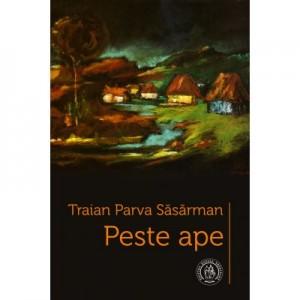 Peste ape - Traian Parva Sasarman