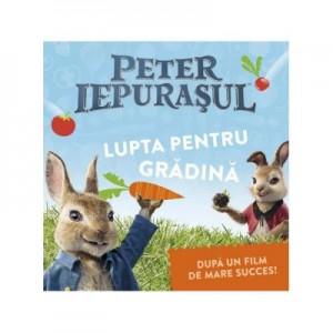 Peter Iepurasul. Lupta pentru gradina - Frederick Warne