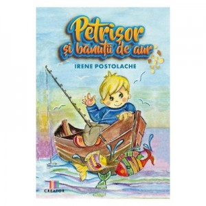 Petrisor si banutii de aur - Irene Postolache
