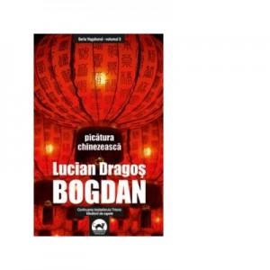 Picatura chinezeasca. Volumul 3 din seria Vagabond - Lucian-Dragos Bogdan