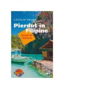 Pierdut in Filipine - Jurnal de calatorie - Catalin Vrabie