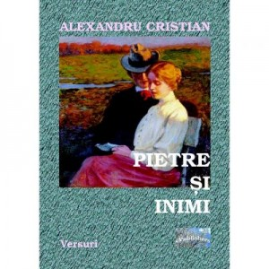 Pietre si inimi - Alexandru Cristian