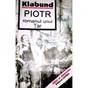 Piotr. Romanul unui tar - Klabund