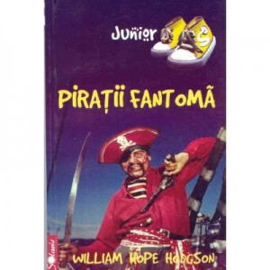 Piratii fantoma - William Hodgson Hope