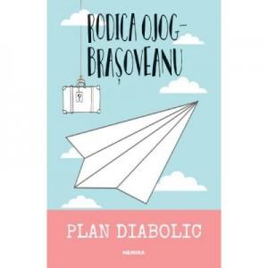 Plan diabolic - Rodica Ojog Brasoveanu