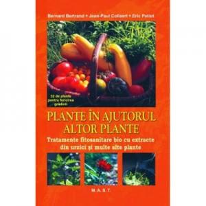 Plante in ajutorul altor plante - Bernard Bertrand