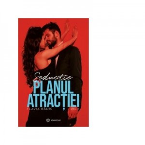 Planul atractiei. Volumul 1 - Flavia Badic