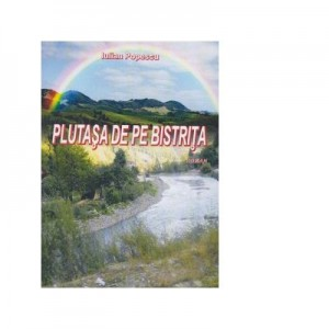 Plutasa de pe Bistrita - Iulian Popescu