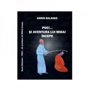 Poc!... Si aventura lui Mihai incepe - Sorin Balasko