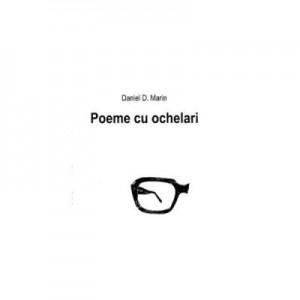 Poeme cu ochelari - Daniel D. Marin