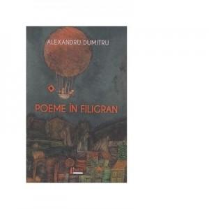 Poeme in filigran - Alexandru Dumitriu