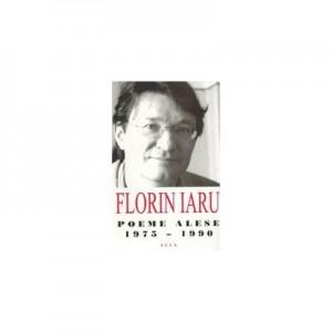 Poeme alese (1975-1990) - Florin Iaru