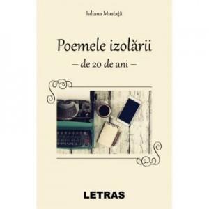Poemele izolarii - Iuliana Mustata