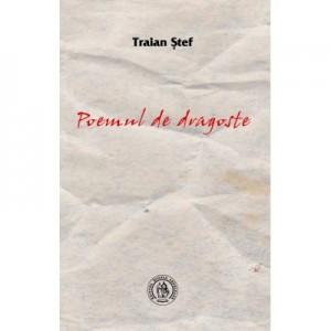 Poemul de dragoste - Traian Stef