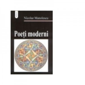 Poeti moderni - Nicolae Manolescu