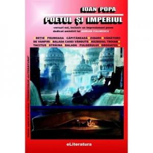 Poetul si imperiul - Ioan Popa