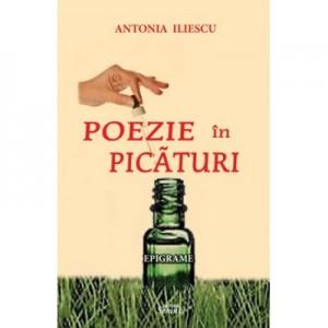 Poezie in picaturi - Antonia Iliescu