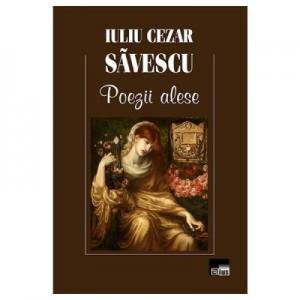 Poezii alese - Iuliu Cezar Savescu
