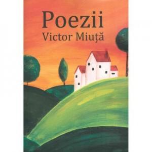 Poezii - Victor Miuta