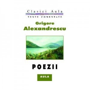 Poezii (texte comentate) - Grigore Alexandrescu