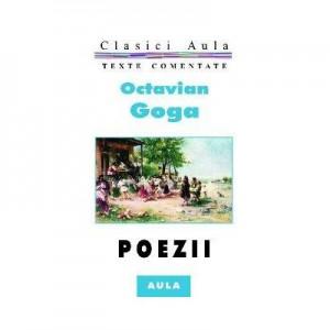 Poezii (texte comentate) - Octavian Goga