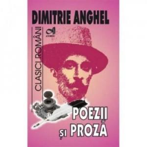 Poezii si proza - Dimitrie Anghel