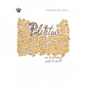 Politetea, un dictionar nostalgic. Colectia savoir-vivre - Frederic Rouvillois