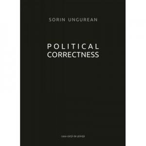 Political Correctness - Sorin Ungurean