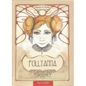 Pollyanna. Taina multumirii - Eleanor H. Porter