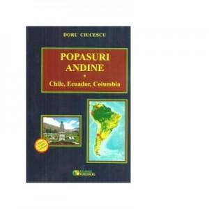 Popasuri andine. Chile, Ecuador, Columbia - Doru Ciucescu