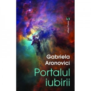 Portalul iubirii - Gabriela Aronovici