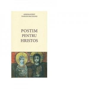 Postim pentru Hristos - Arhimandrit Vasilios Bacoianis