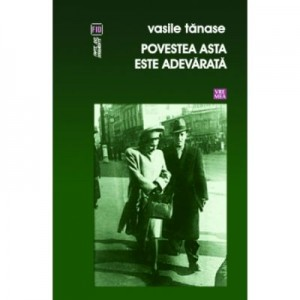 Povestea asta e adevarata - Vasile Tanase