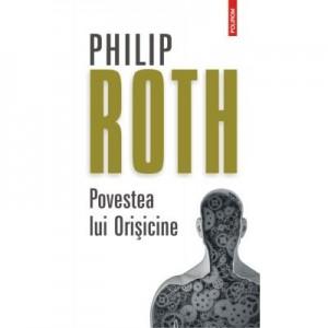 Povestea lui Orisicine - Philip Roth