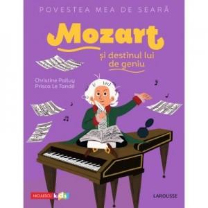 Povestea mea de seara. Mozart si destinul lui de geniu - Christine Palluy, Prisca Le Tande