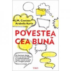 Povestea cea buna - J. M. Coetzee. Traducere de Mihaela Buruiana