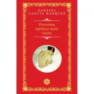 Povestea tarfelor mele triste - Gabriel Garcia Marquez