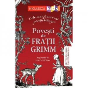 Povesti de Fratii Grimm. Cele mai frumoase povesti bilingve. Editie bilingva engleza-romana - Fratii Grimm