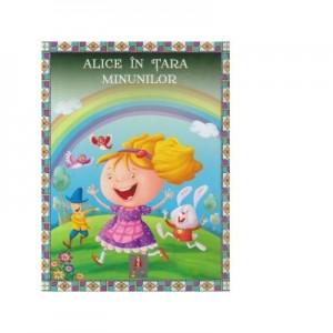 Povesti ilustrate. Alice in Tara Minunilor